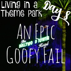 living-in-a-theme-park-day-8-an-epic-goofy-fail-hollywood-studios