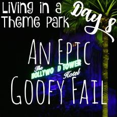 living-in-a-theme-park-day-8-an-epic-goofy-fail-hollywood-studios